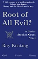 Root of All Evil?: A Pastor Stephen Grant Novel