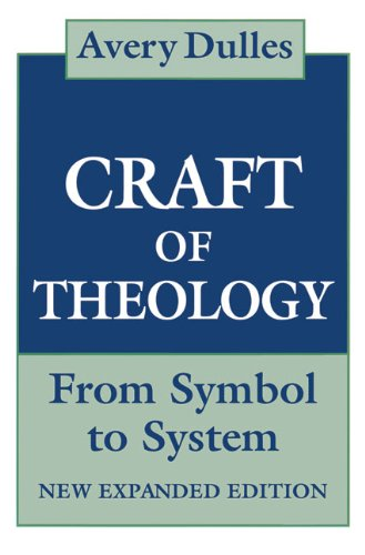 The Craft of Theology: From Symbol to System, Expanded Edition
