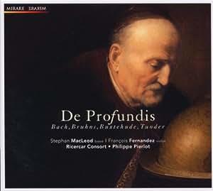 De Profundis: Bach, Bruhns, Buxtehude & Tunder