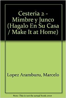 Mimbre y junco cesteria / Wicker and Weaving Basket (Hagalo En Su Casa