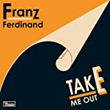 Franz Ferdinand Take Me Out [7