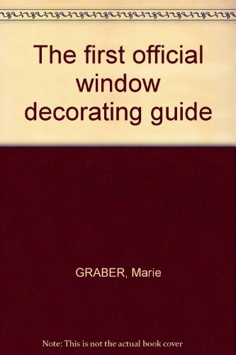 Image for The first official window decorating guide (Benco edition)