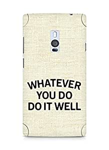 AMEZ whatever you do do it welly Back Cover For OnePlus Two