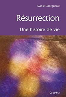 Résurrection : une histoire de vie, Marguerat, Daniel