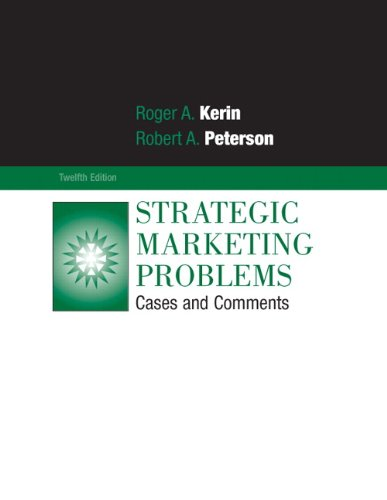 Strategic Marketing Problems: Cases and Comments (12th...
