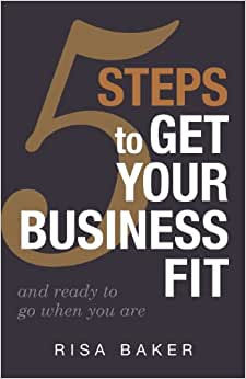 5 Tips To Get Your Business Fit: And Ready To Go When You Are