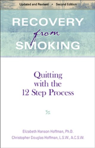 Recovery From Smoking - Second Edition: Quitting With the 12 Step Process - Revised Second Edition