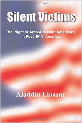 Silent victims : the plight of Arab & Muslim Americans in post 9/11 America