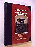 img - for Colorado on Glass: Colorado's First Half Century As Seen by the Camera by Terry W. Mangan (1976-06-01) book / textbook / text book