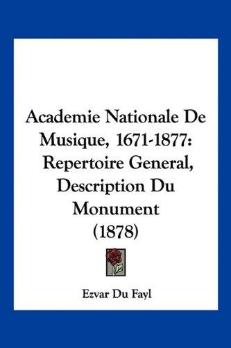 Academie Nationale de Musique, 1671-1877: Repertoire General, Description Du Monument (1878)