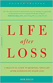 review of bob deitss life after loss Buy life after loss, 6th edition from dymocks online bookstore find latest reader reviews and much more at dymocks.