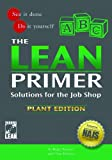 img - for The Lean Primer: Solutions for the Job Shop book / textbook / text book