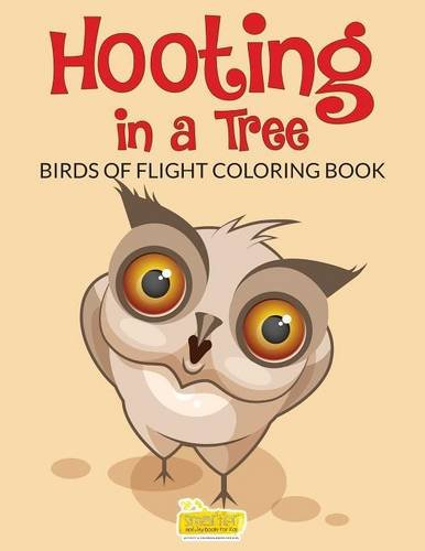 Hooting in a Tree: Birds of Flight Coloring Book