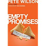 Empty Promises: The Truth About You, Your Desires, and the Lies You're Believing ~ Pete Wilson