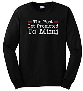 The Best Get Promoted to Mimi, New Grandma Gift Long Sleeve T-Shirt XXXX-Large Black