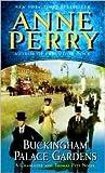 Buckingham Palace Gardens: A Novel (Charlotte & Thomas Pitt Novels) (0345469313) by Perry, Anne