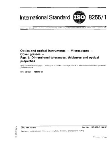 Iso 8255-1:1986, Optics And Optical Instruments -- Microscopes -- Cover Glasses -- Part 1: Dimensional Tolerances, Thickness And Optical Properties