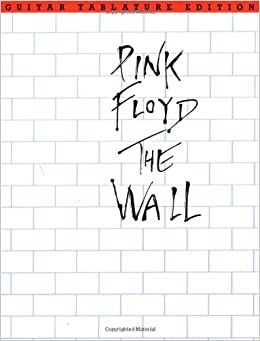 pink floyd the wall guitar tablature edition paperback january 1. Black Bedroom Furniture Sets. Home Design Ideas