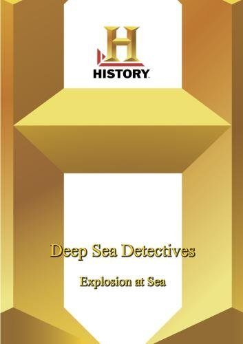 History  Deep Sea Detectives : Explosion at Sea Picture