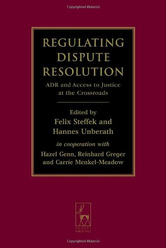 Regulating Dispute Resolution: ADR and Access to Justice at the Crossroads