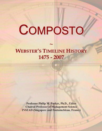 Composto: Webster's Timeline History, 1475 - 2007