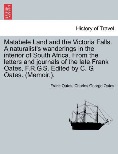 matabele-land-and-the-victoria-falls-a-naturalists-wanderings-in-the-interior-of-south-africa-from-t