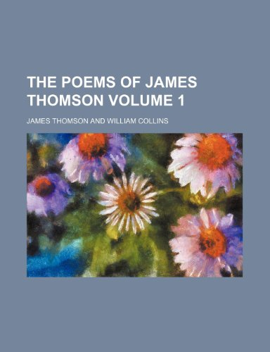 The poems of James Thomson Volume 1