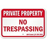 Private Property - No Trespassing - AR Code § 5-39-203 Sign, 24