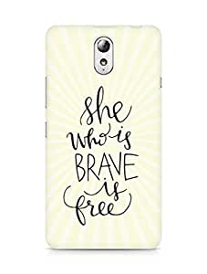 AMEZ she who is brave is free Back Cover For Lenovo Vibe P1M