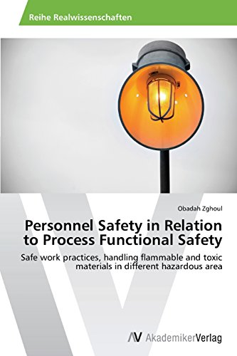 Personnel Safety in Relation to Process Functional Safety: Safe work practices, handling flammable and toxic materials in different hazardous area