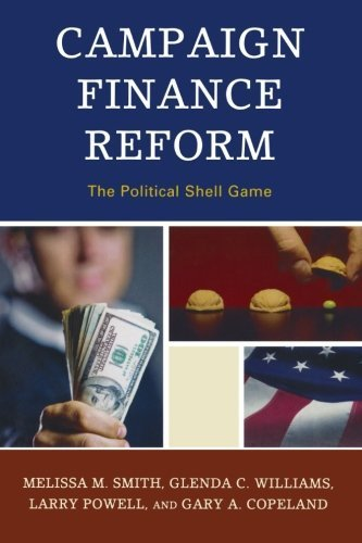 campaign-finance-reform-political-shell-game-lexington-studies-in-political-communication-by-smith-m
