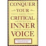 Conquer Your Critical Inner Voice: Counter Negative Thoughts and Live Free from Imagined Limitations
