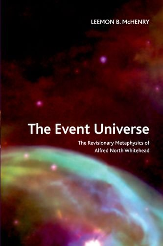 The Event Universe: The Revisionary Metaphysics of Alfred North Whitehead (Crosscurrents EUP)