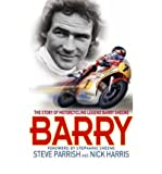 Barry: The Story of Motorcycling Legend, Barry Sheene (0751539325) by Parrish, Steve