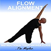 Flow Alignment: A Vinyasa Yoga Class Suitable for Those with Experience. | [Tim Maples]