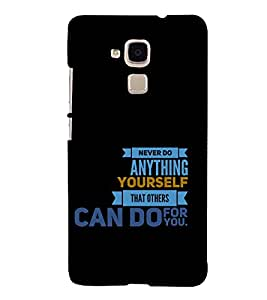 Never Do Anything Yourself 3D Hard Polycarbonate Designer Back Case Cover for Huawei Honor 5C : Huawei Honor 7 Lite : Huawei GT3