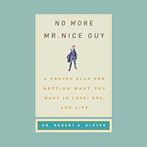 No More Mr. Nice Guy! | [Robert A. Glover]