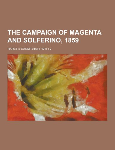 The Campaign of Magenta and Solferino, 1859