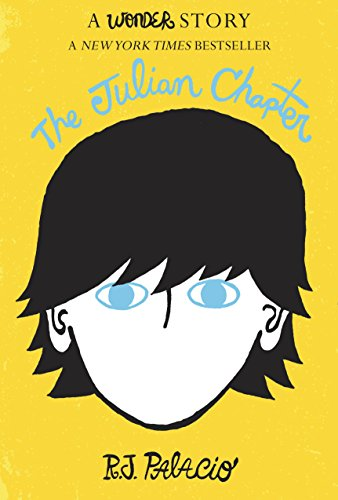 R. J. Palacio - The Julian Chapter: A Wonder Story (Kindle Single)