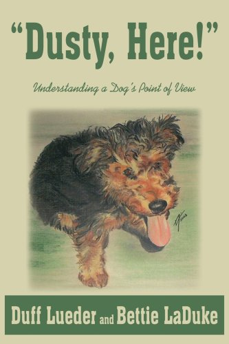 Dusty, Here!: Understanding A Dog's Point Of View