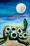 The Turtle and The Moon: Poems and Lyrics