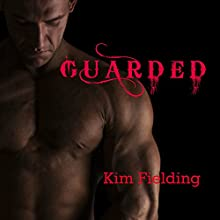 Guarded Audiobook by Kim Fielding Narrated by Greg Tremblay