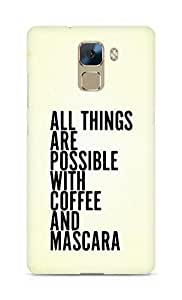 AMEZ all things are possible with coffee and mascara Back Cover For Huawei Honor 7