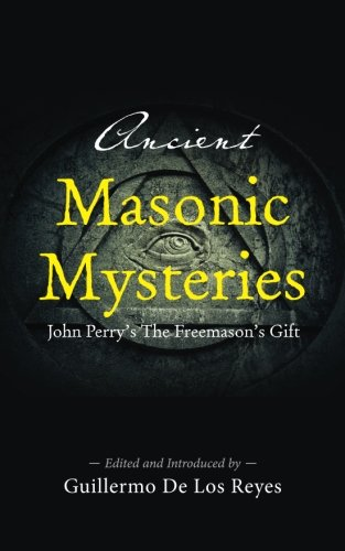Ancient Masonic Mysteries: John Perry's The Freemason's Gift