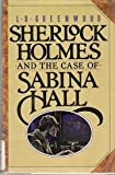 L. B. Greenwood Sherlock Holmes and the Case of Sabina Hall