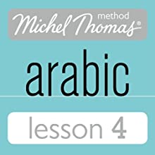 Michel Thomas Beginner Arabic, Lesson 4 Speech by Jane Wightwick, Mahmoud Gaafar Narrated by Jane Wightwick, Mahmoud Gaafar