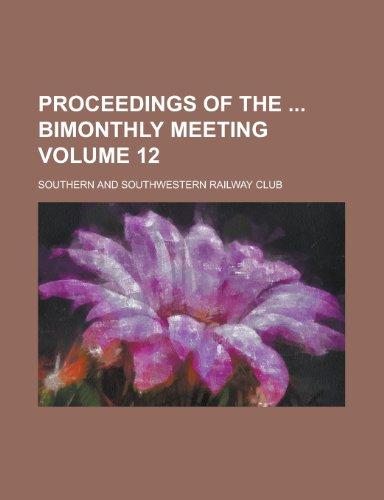 Proceedings of the Bimonthly Meeting Volume 12
