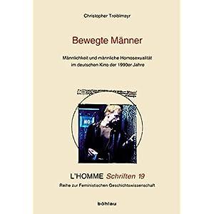 Bewegte Männer: Männlichkeit und männliche Homosexualität im deutschen Kino der 1990er Jahre (L'