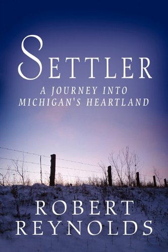 Settler: A Journey Into Michigan