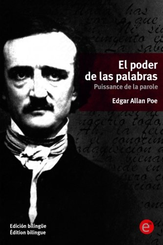 El poder de las palabras/Puissance de la parole: (Edicion bilingue/Edition bilingue)  [Poe, Edgar Allan] (Tapa Blanda)